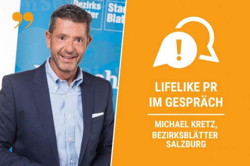 Michael Kretz, Geschäftsführer der Bezirksblätter Salzburg, im Gespräch mit Lifelike PR.